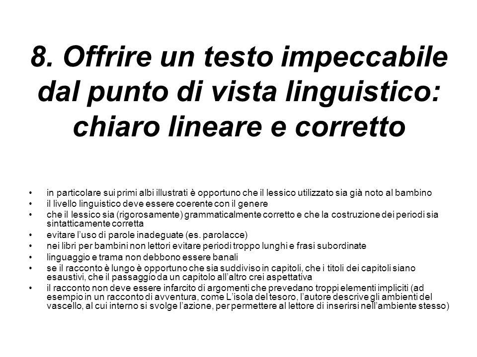 8. Offrire un testo impeccabile dal punto di vista linguistico: chiaro lineare e corretto