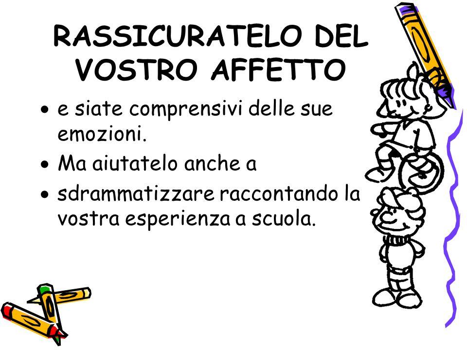 RASSICURATELO DEL VOSTRO AFFETTO