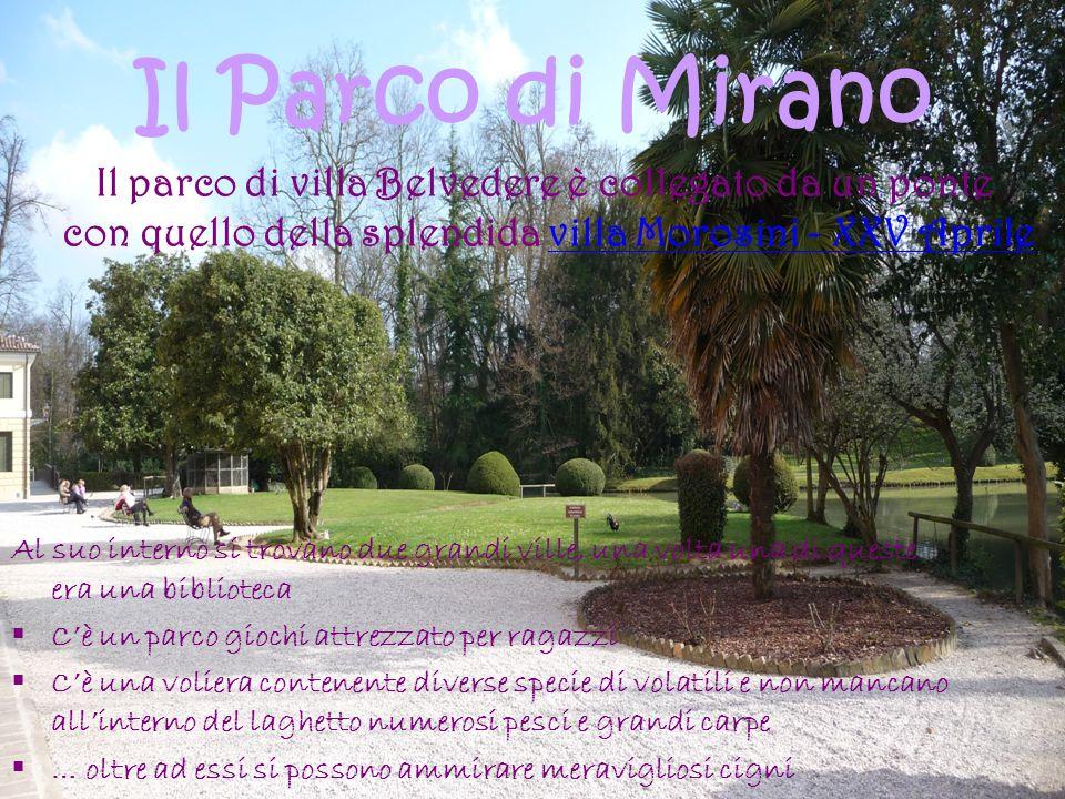 Il Parco di Mirano Il parco di villa Belvedere è collegato da un ponte