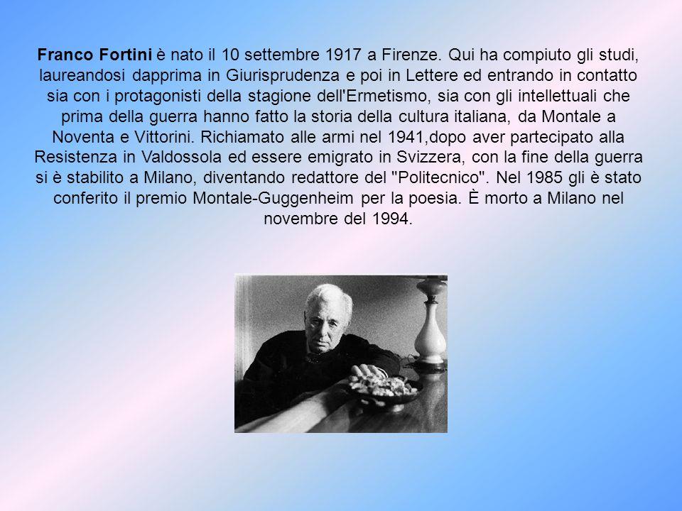Franco Fortini è nato il 10 settembre 1917 a Firenze