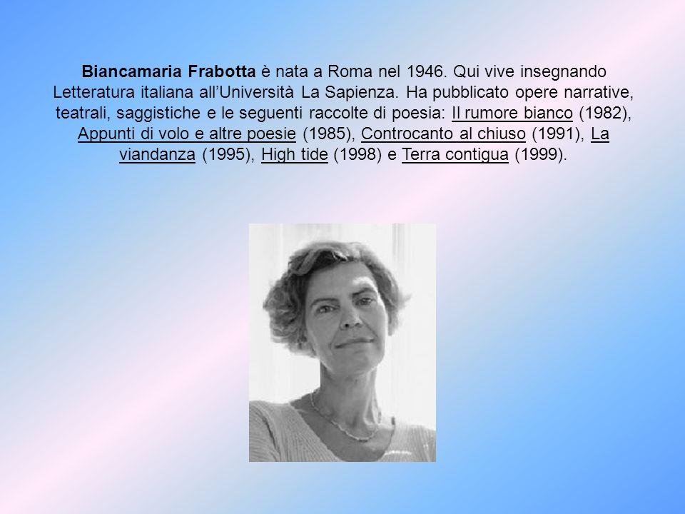 Biancamaria Frabotta è nata a Roma nel 1946