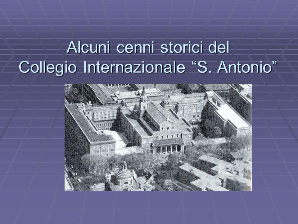 Alcuni cenni storici del Collegio Internazionale S. Antonio