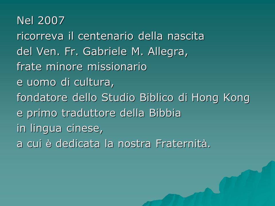 Nel 2007 ricorreva il centenario della nascita. del Ven. Fr. Gabriele M. Allegra, frate minore missionario.