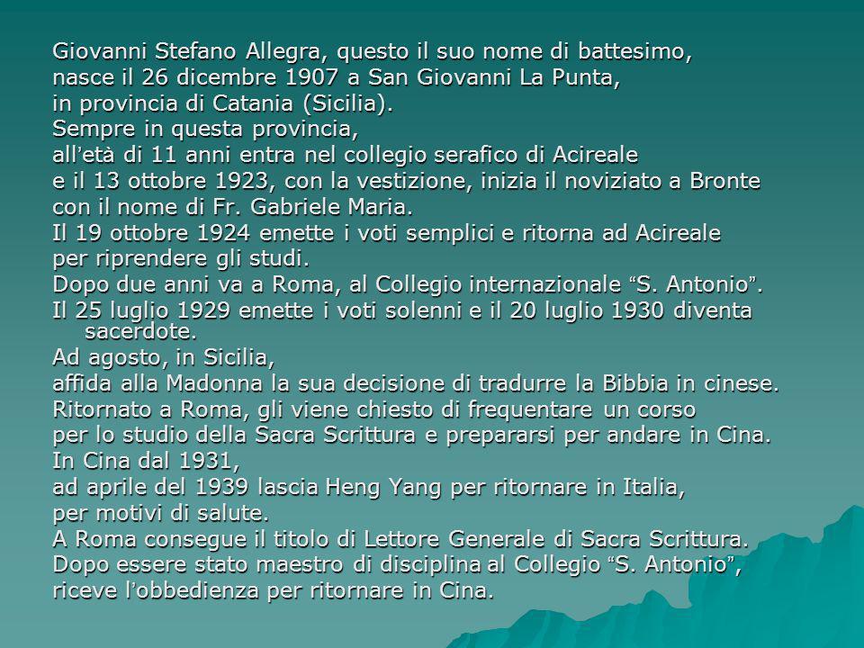 Giovanni Stefano Allegra, questo il suo nome di battesimo,