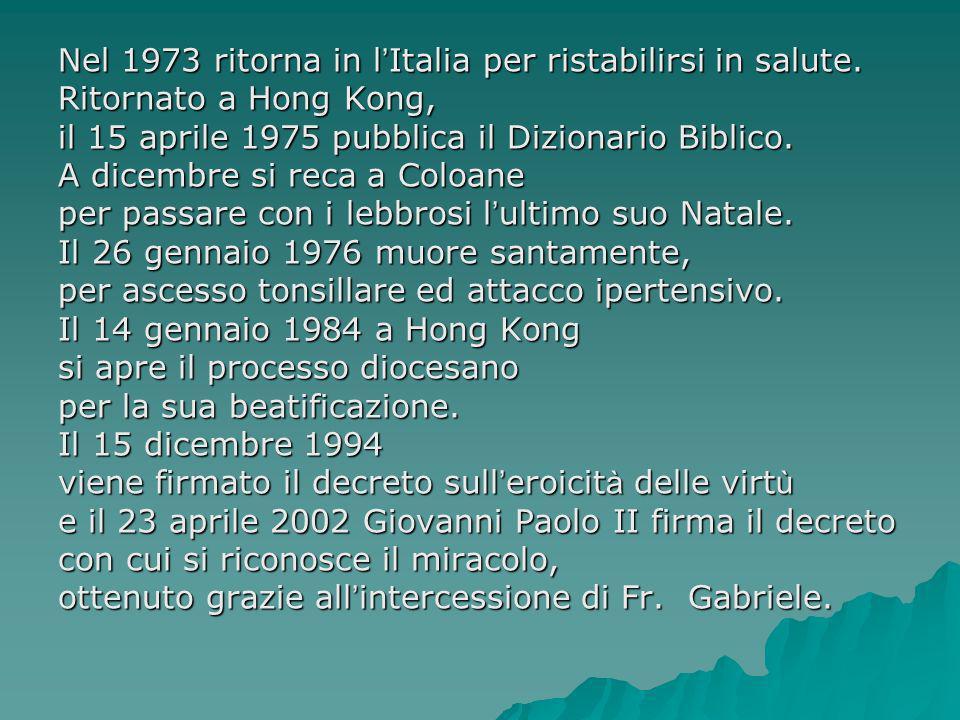 Nel 1973 ritorna in l'Italia per ristabilirsi in salute.