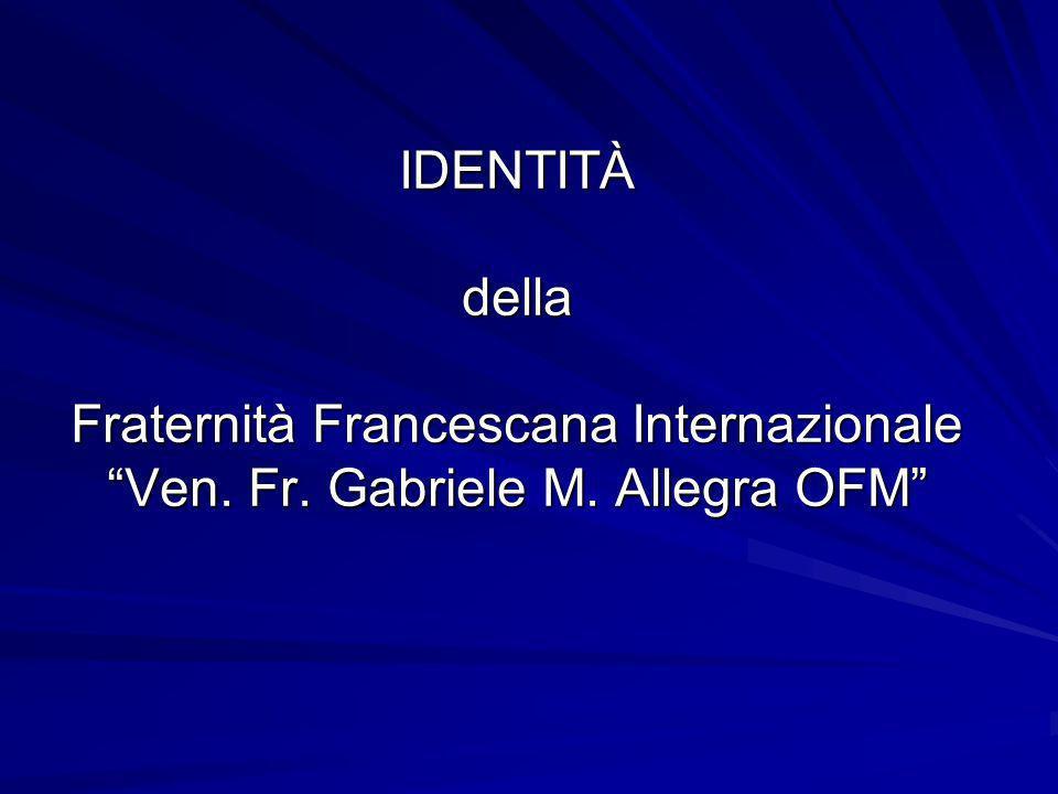 IDENTITÀ della Fraternità Francescana Internazionale Ven. Fr