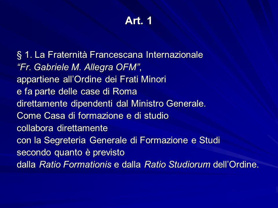 Art. 1 § 1. La Fraternità Francescana Internazionale