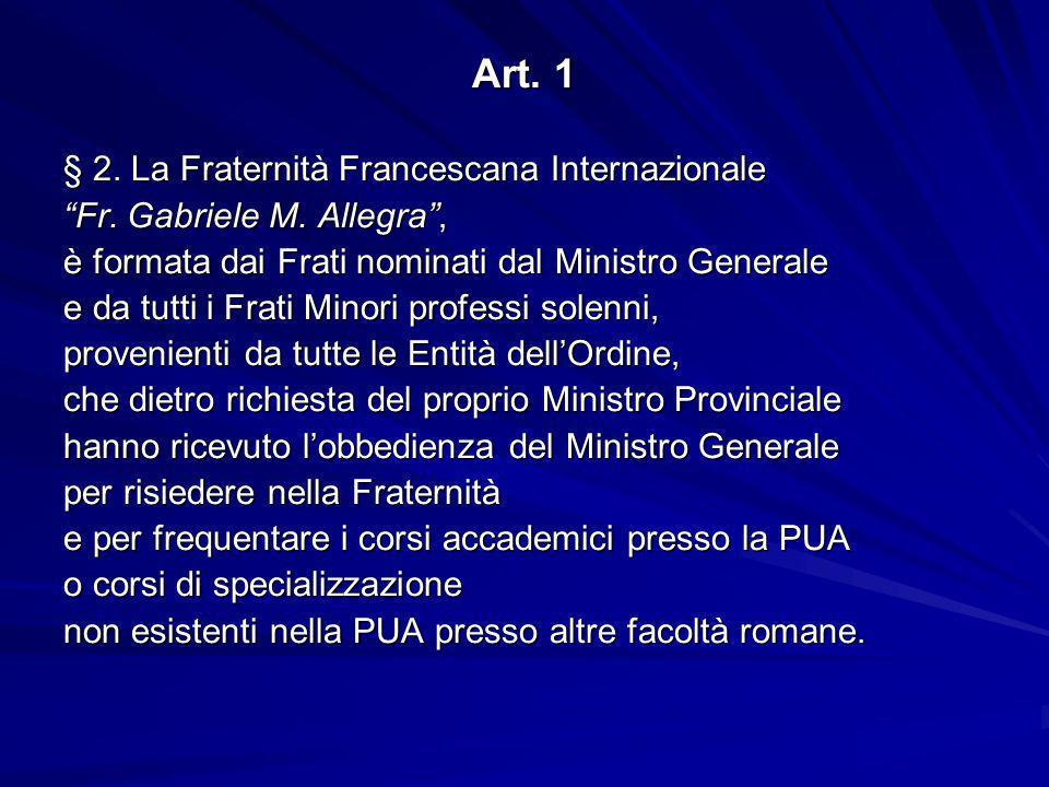 Art. 1 § 2. La Fraternità Francescana Internazionale