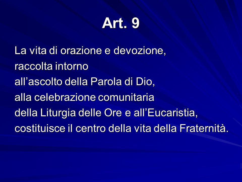 Art. 9 La vita di orazione e devozione, raccolta intorno