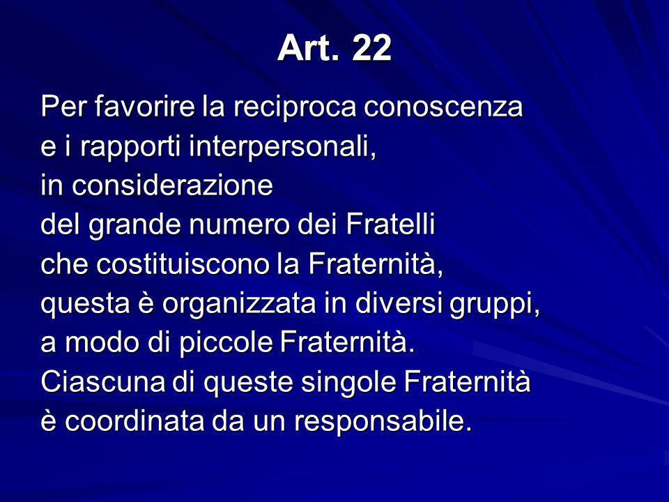 Art. 22 Per favorire la reciproca conoscenza