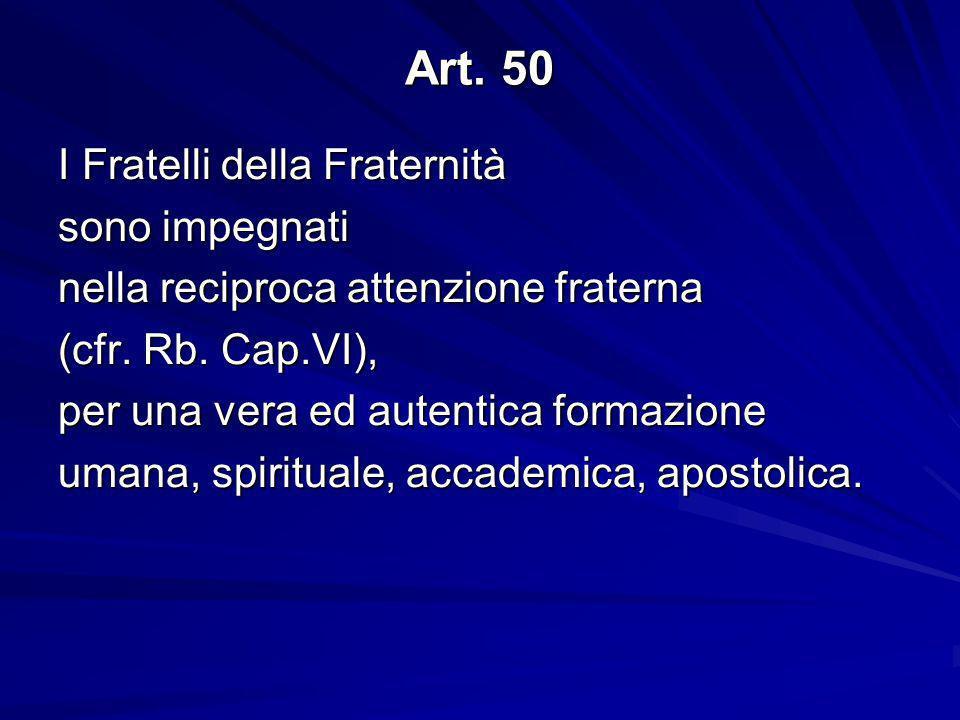 Art. 50 I Fratelli della Fraternità sono impegnati