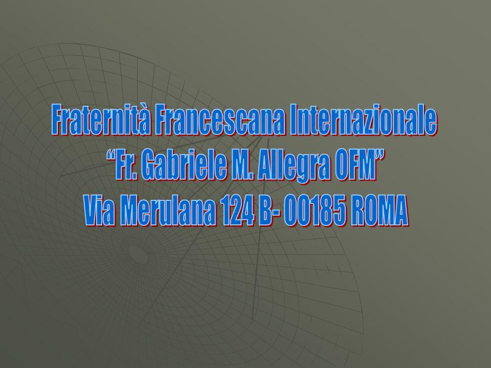 Fraternità Francescana Internazionale Fr. Gabriele M. Allegra OFM