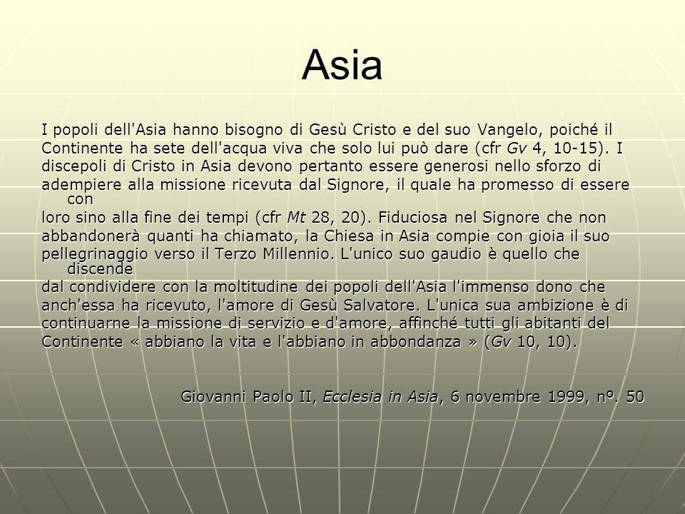 Asia I popoli dell Asia hanno bisogno di Gesù Cristo e del suo Vangelo, poiché il.