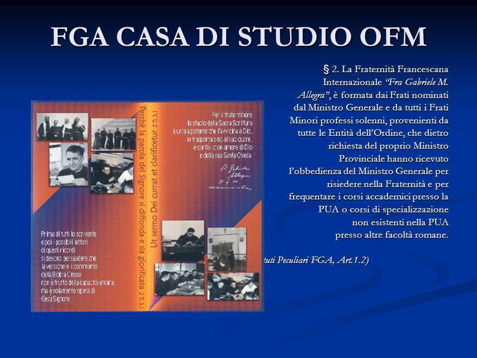 FGA CASA DI STUDIO OFM § 2. La Fraternità Francescana