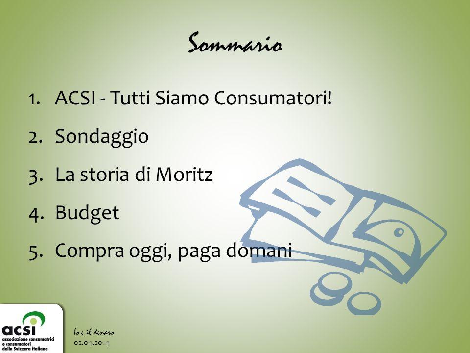 Sommario ACSI - Tutti Siamo Consumatori! Sondaggio La storia di Moritz