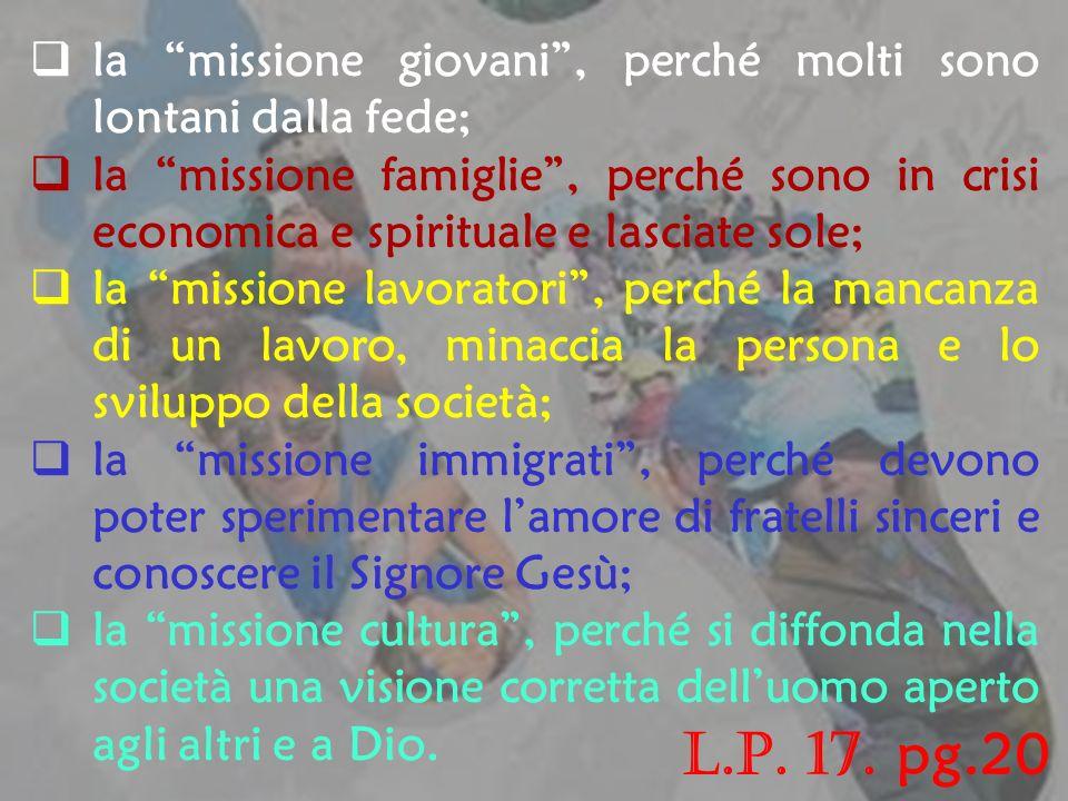 la missione giovani , perché molti sono lontani dalla fede;