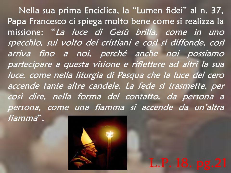 Nella sua prima Enciclica, la Lumen fidei al n