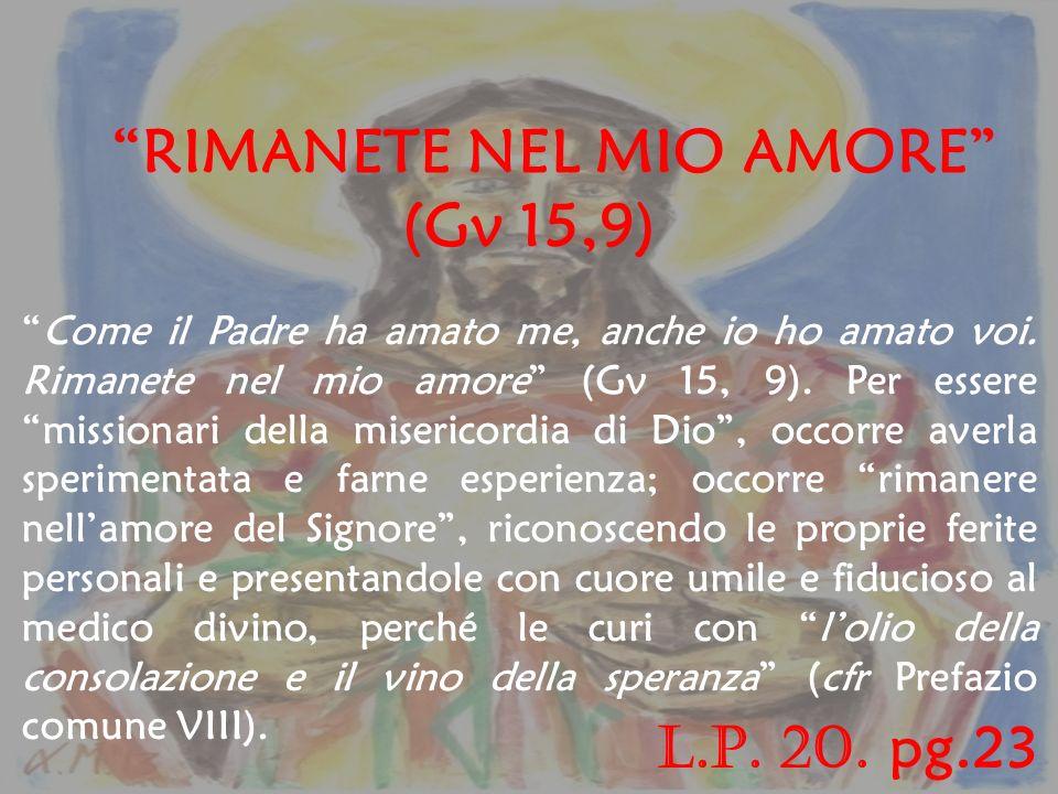 RIMANETE NEL MIO AMORE (Gv 15,9)