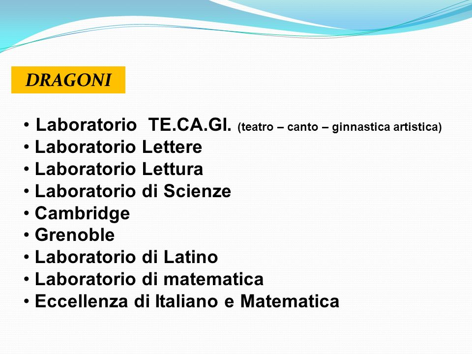 DRAGONI Laboratorio TE.CA.GI. (teatro – canto – ginnastica artistica) Laboratorio Lettere. Laboratorio Lettura.