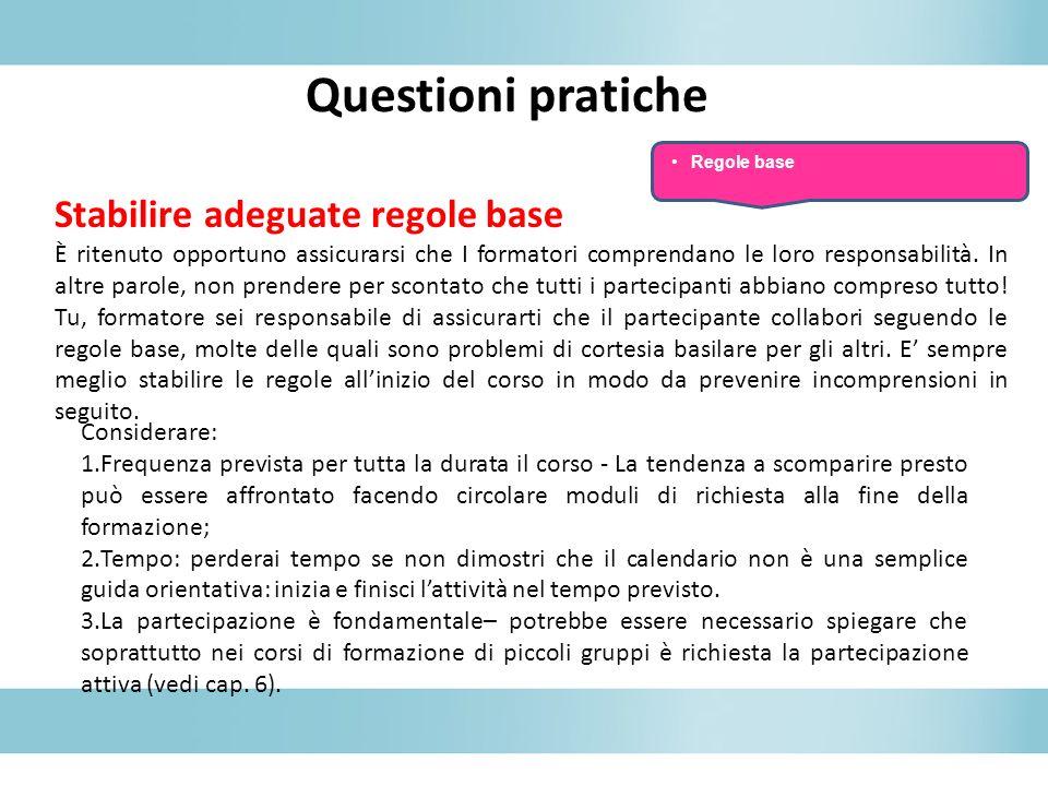 Questioni pratiche Stabilire adeguate regole base