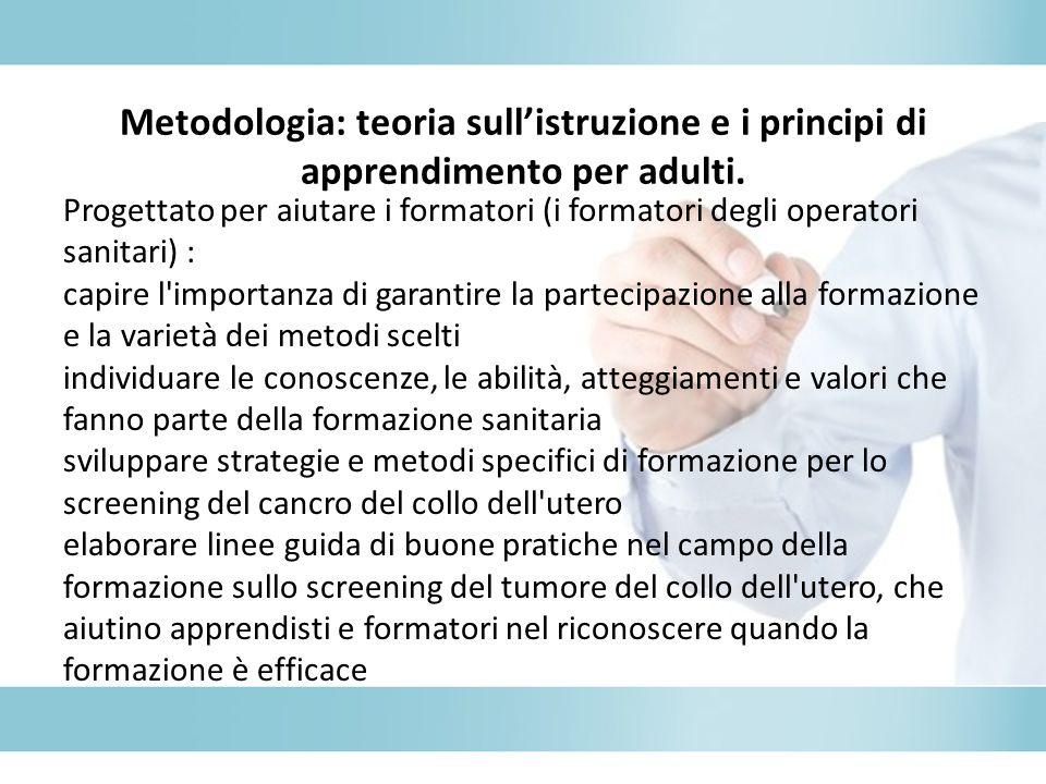Metodologia: teoria sull'istruzione e i principi di apprendimento per adulti.