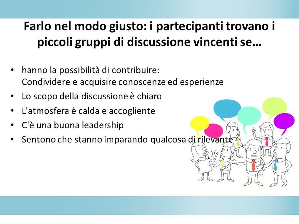 Farlo nel modo giusto: i partecipanti trovano i piccoli gruppi di discussione vincenti se…