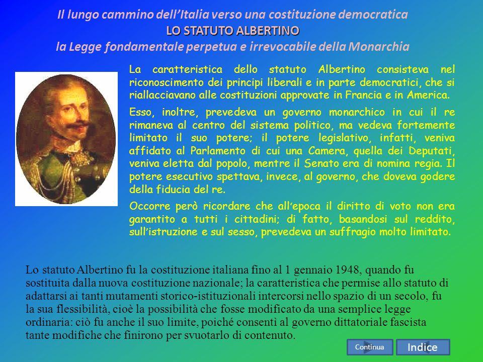 Il lungo cammino dell'Italia verso una costituzione democratica LO STATUTO ALBERTINO la Legge fondamentale perpetua e irrevocabile della Monarchia