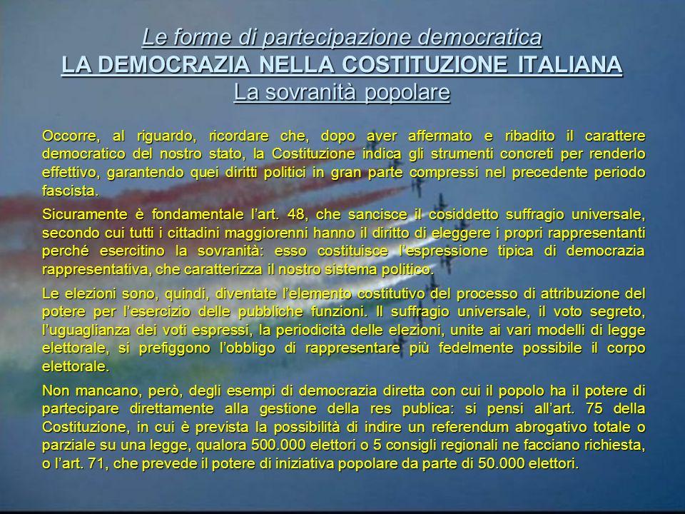Le forme di partecipazione democratica LA DEMOCRAZIA NELLA COSTITUZIONE ITALIANA La sovranità popolare