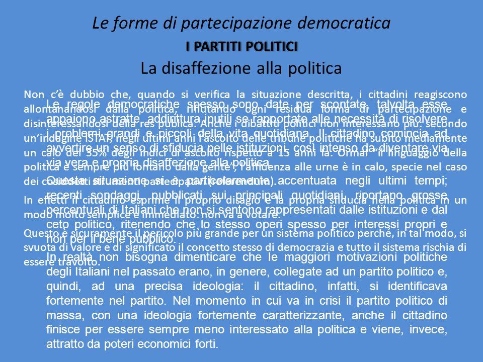 Le forme di partecipazione democratica i partiti politici La disaffezione alla politica