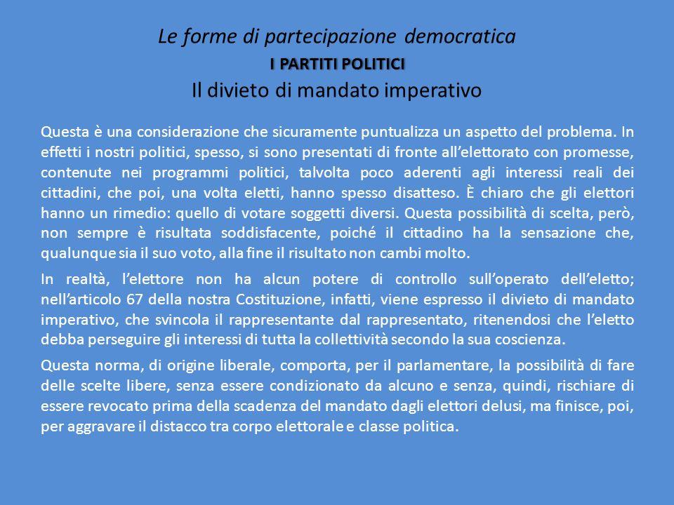Le forme di partecipazione democratica i partiti politici Il divieto di mandato imperativo