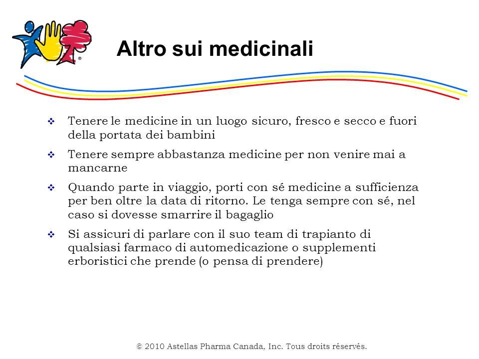 Altro sui medicinali Tenere le medicine in un luogo sicuro, fresco e secco e fuori della portata dei bambini.