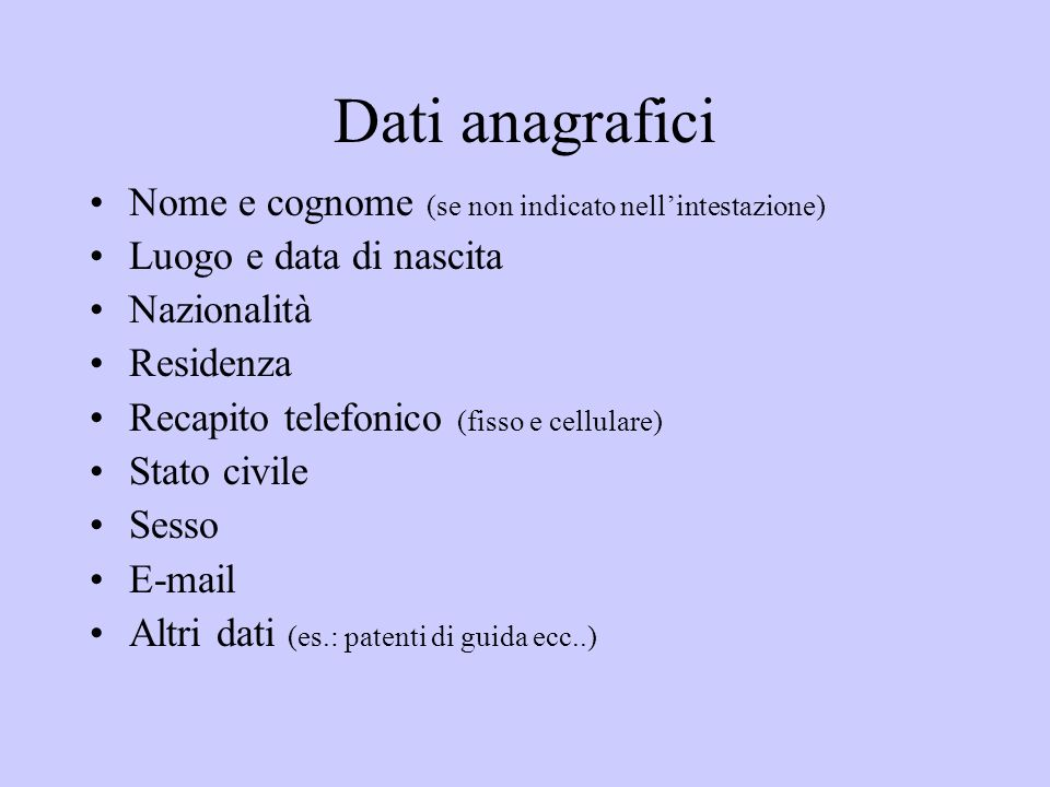 Dati anagrafici Nome e cognome (se non indicato nell'intestazione)