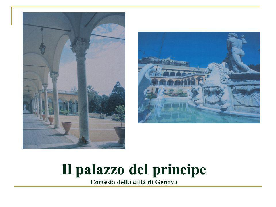 Il palazzo del principe Cortesia della città di Genova