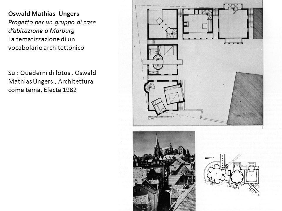 Oswald Mathias Ungers Progetto per un gruppo di case d'abitazione a Marburg. La tematizzazione di un vocabolario architettonico.