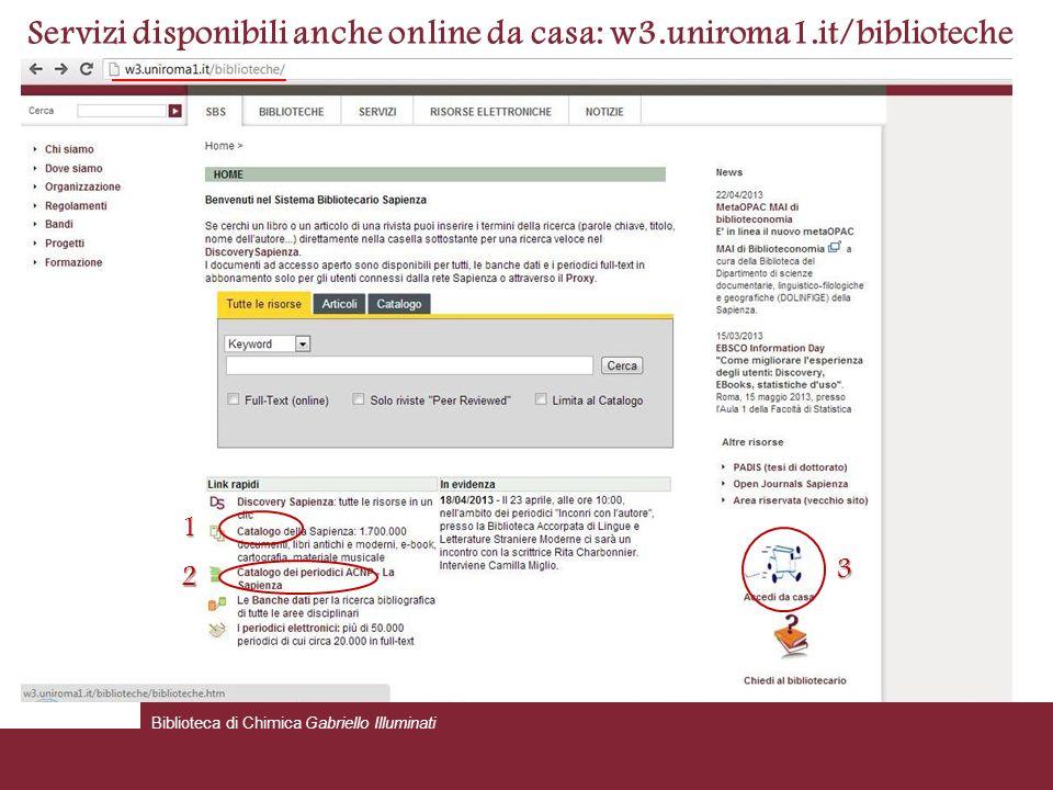 Servizi disponibili anche online da casa: w3.uniroma1.it/biblioteche
