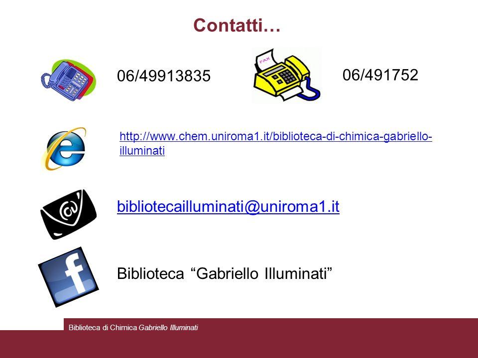 Contatti… 06/49913835 06/491752 bibliotecailluminati@uniroma1.it