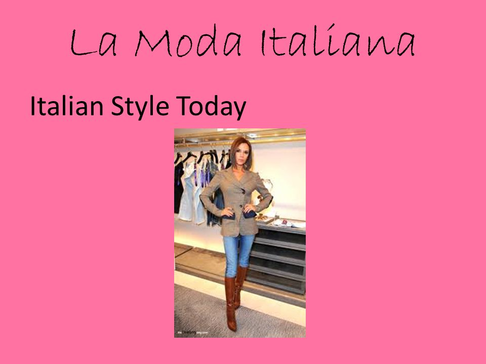 La Moda Italiana Italian Style Today