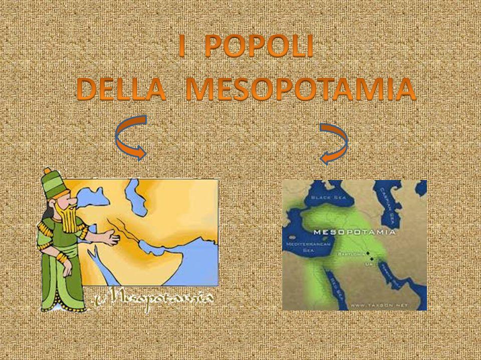 I POPOLI DELLA MESOPOTAMIA
