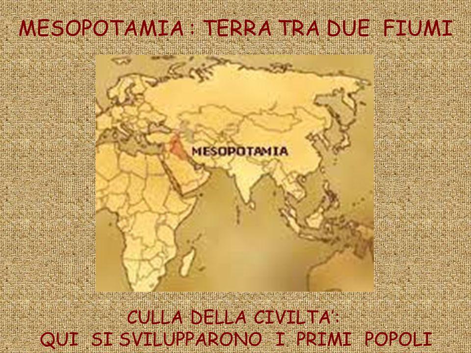 MESOPOTAMIA : TERRA TRA DUE FIUMI