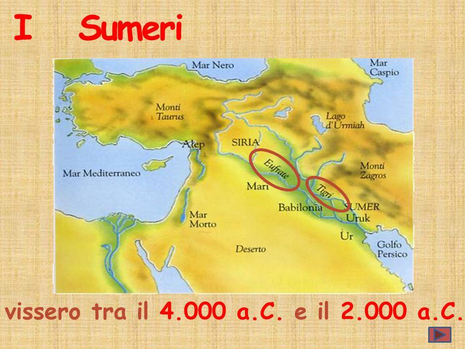 I Sumeri vissero tra il 4.000 a.C. e il 2.000 a.C.