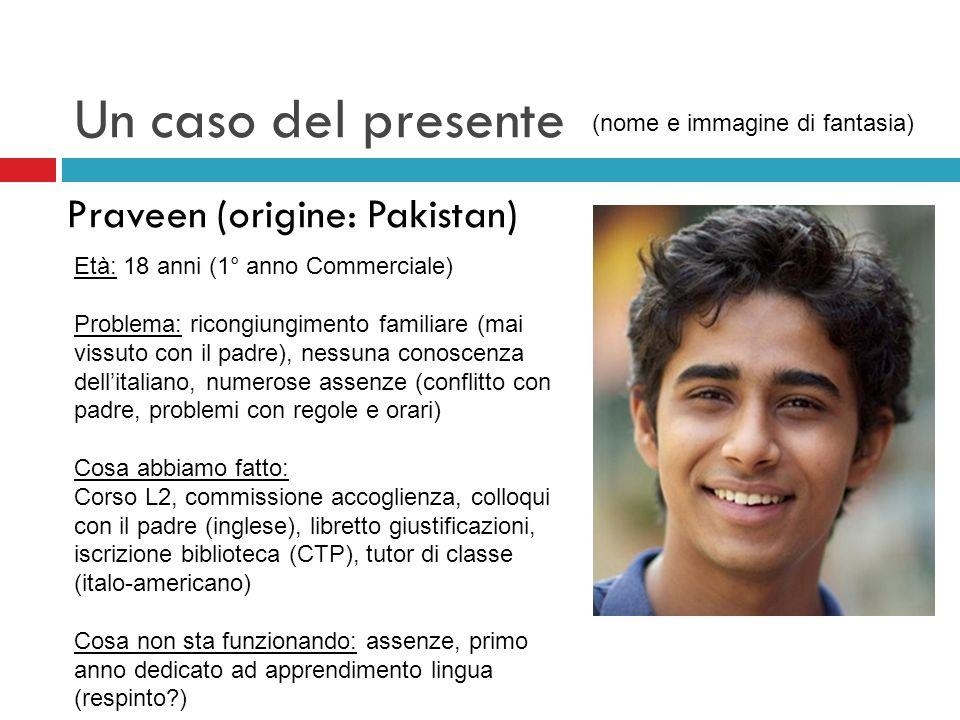 Un caso del presente Praveen (origine: Pakistan)