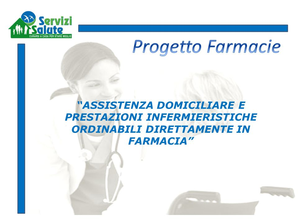 Progetto Farmacie ASSISTENZA DOMICILIARE E