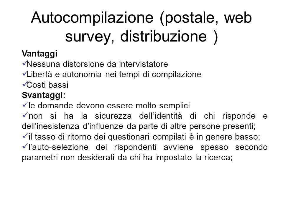 Autocompilazione (postale, web survey, distribuzione )