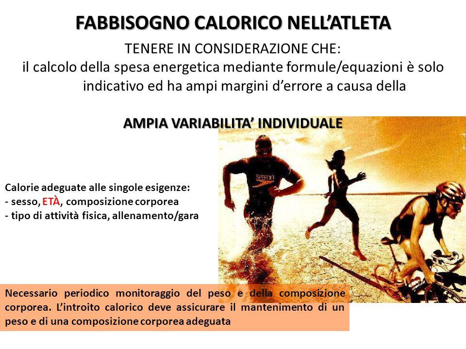FABBISOGNO CALORICO NELL'ATLETA AMPIA VARIABILITA' INDIVIDUALE
