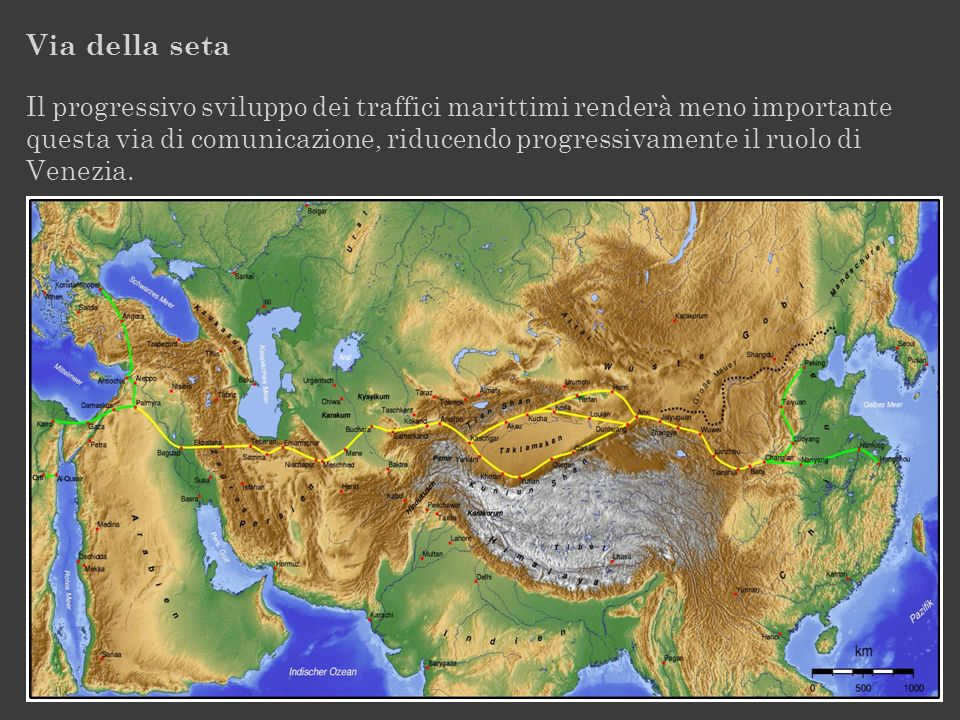 Via della seta Il progressivo sviluppo dei traffici marittimi renderà meno importante questa via di comunicazione, riducendo progressivamente il ruolo di Venezia.