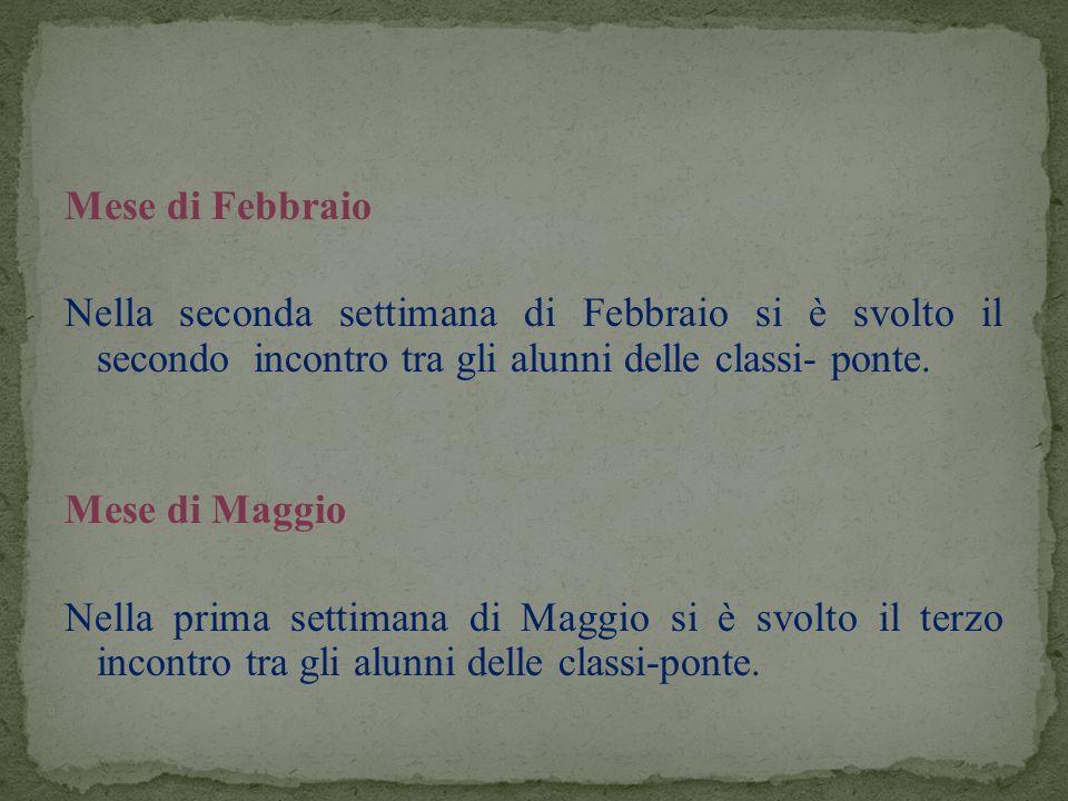 Mese di Febbraio Nella seconda settimana di Febbraio si è svolto il secondo incontro tra gli alunni delle classi- ponte.