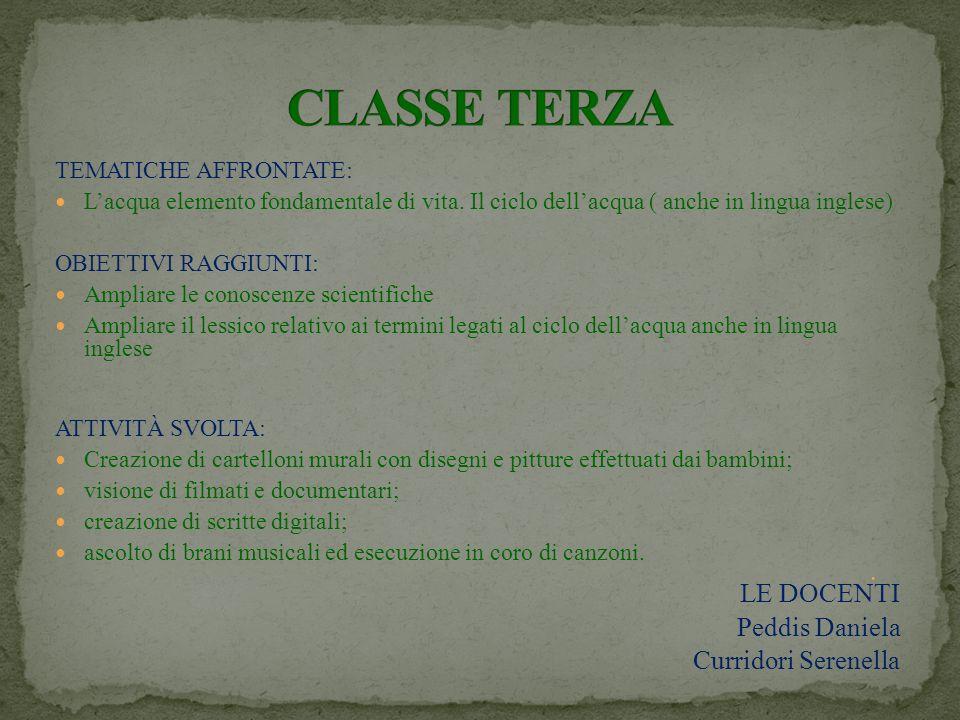 CLASSE TERZA Peddis Daniela Curridori Serenella TEMATICHE AFFRONTATE: