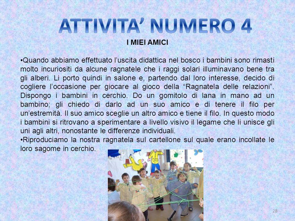 ATTIVITA' NUMERO 4 I MIEI AMICI