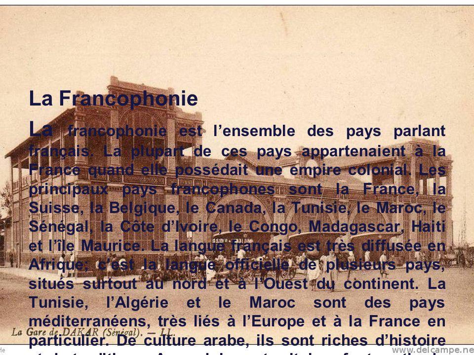 La Francophonie La francophonie est l'ensemble des pays parlant français.