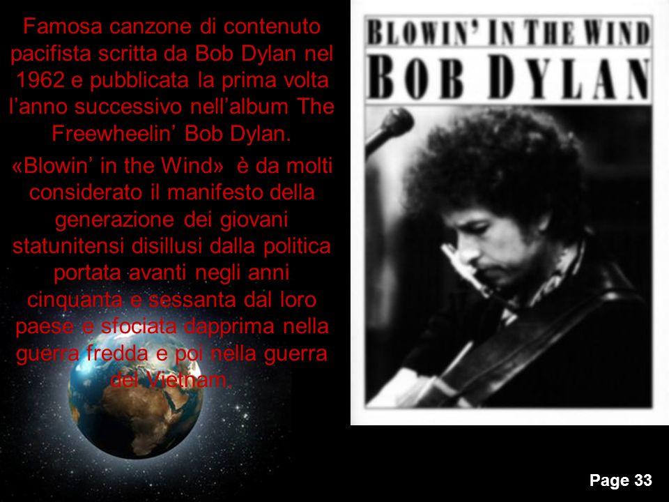 Famosa canzone di contenuto pacifista scritta da Bob Dylan nel 1962 e pubblicata la prima volta l'anno successivo nell'album The Freewheelin' Bob Dylan.